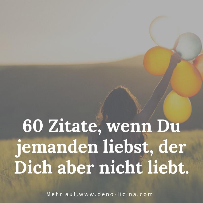 60 Zitate Wenn Du Jemanden Liebst Der Dich Aber Nicht Liebt
